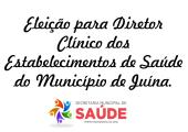 Edital de Convocação para Eleição do Diretor Clínico dos estabelecimentos de Saúde do município de Juína