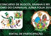 PREFEITURA ABRE CONCURSO DE BLOCOS, RAINHA E REI MOMO DO CARNAVAL JUÍNA FOLIA 2018