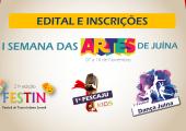 """EDITAL DA I SEMANA DAS ARTES DE JUÍNA: FESTIN - FESCAJU KIDS -  FESTIVAL """"DANÇA JUÍNA"""""""