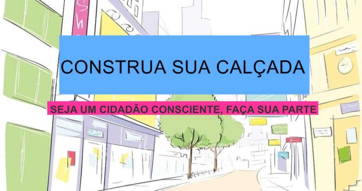 Proprietários de imóveis em ruas pavimentadas e com meio fio deverão construir calçadas  para evitar penalizações