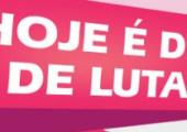 8 DE MARÇO: CAMPANHA ENFATIZA LUTA PELA IGUALDADE DOS DIREITOS DAS MULHERES