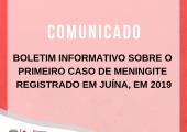 SAÚDE: COMUNICADO SOBRE O PRIMEIRO CASO DE MENINGITE REGISTRADO EM 2019