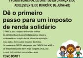 IMPOSTO DE RENDA 2019 PODE SER REVERTIDO AO FUNDO MUNICIPAL DE DIREITOS DA CRIANÇA E DO  ADOLESCENTE DE JUÍNA