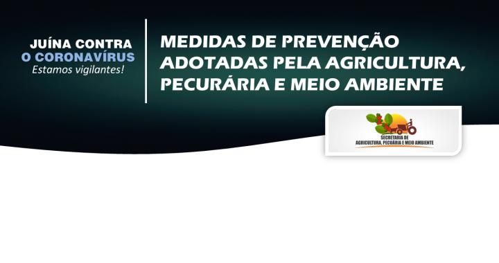 EM JUÍNA, AGRICULTURA ANUNCIA MEDIDAS DE PREVENÇÃO E COMBATE AO CORONAVÍRUS