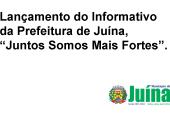 """PREFEITURA DE JUÍNA LANÇA O INFORMATIVO """"JUNTOS SOMOS MAIS FORTES"""""""