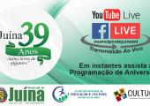JUÍNA TERÁ EVENTOS AO VIVO PELO FACEBOOK E YOUTUBE EM COMEMORAÇÃO AOS 39 ANOS DE EMANCIPAÇÃO