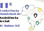 CONFERÊNCIA MUNICIPAL DA ASSISTÊNCIA SOCIAL 2021 EM JUÍNA SERÁ NESTA QUINTA E SEXTA-FEIRAS